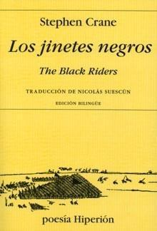 Jinetes negros y otros versos, Los = The Black Riders and other lines