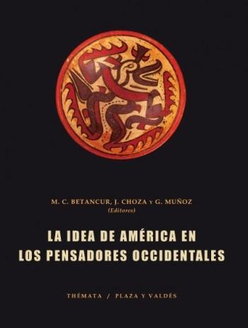 La idea de América en los pensadores occidentales.