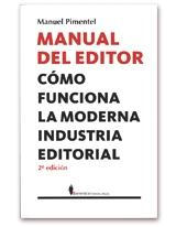 Manual del editor. Cómo funciona la moderna industria editorial