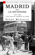 Madrid bajo la Dictadura 1947-1959.