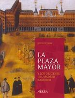 La Plaza Mayor y los orígenes del Madrid barroco