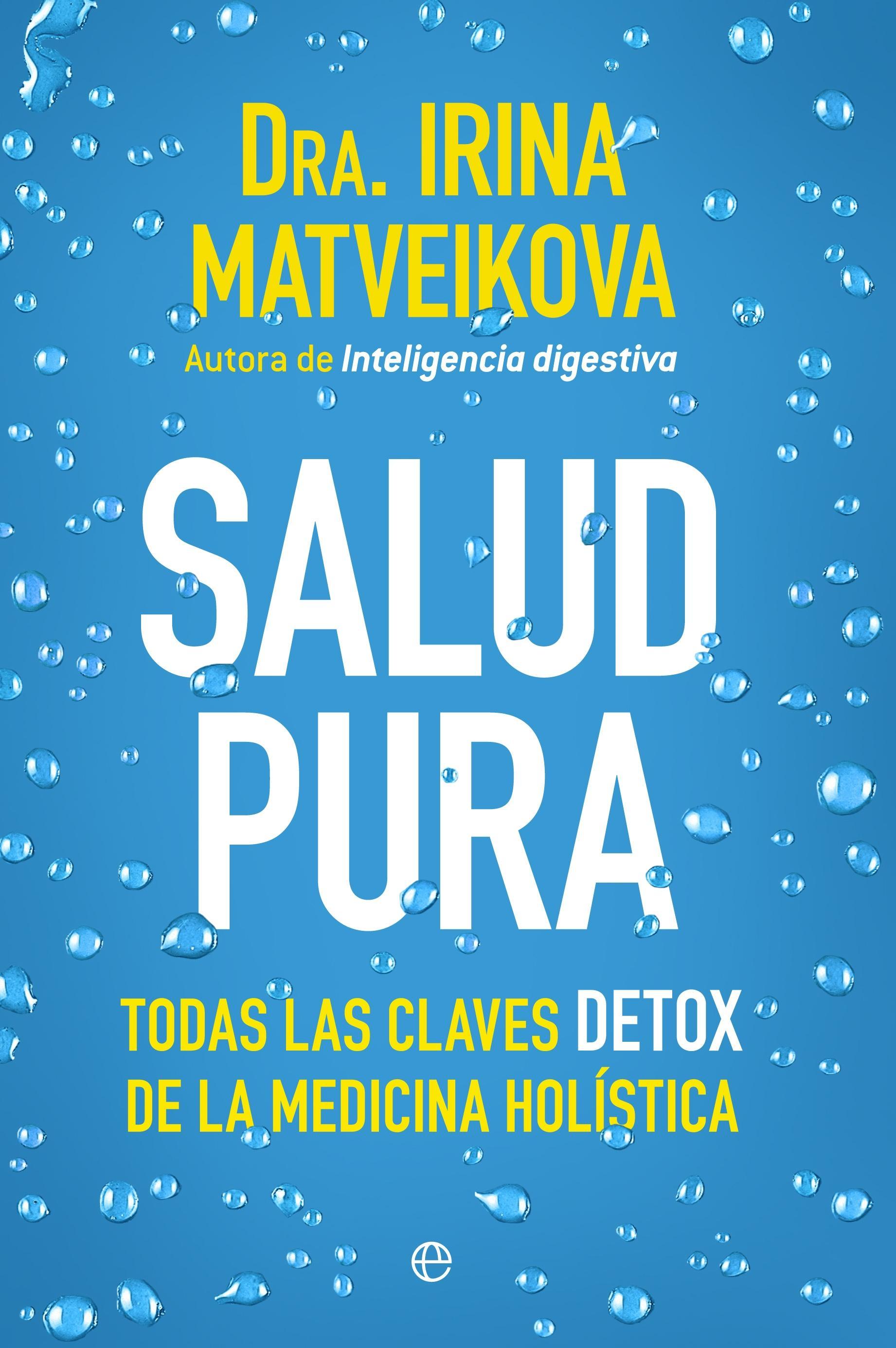 """Salud pura """"Todas las claves detox de la medicina holística"""""""