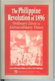 "The Philippine Revolution of 1896 ""Ordinary Lives in Extraordinary Times"""