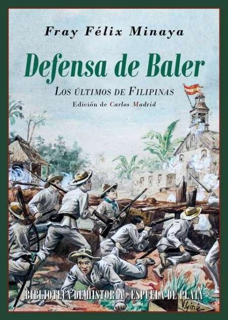 Defensa de Baler. Los últimos de Filipinas