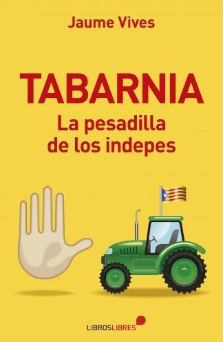 Tabarnia. La pesadilla de los indepes