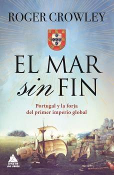 El mar sin fin. Portugal y la forja del primer imperio global (1483-1515)