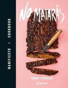 "No matarás ""Manifiesto + Cookbook"""