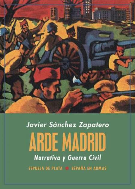 "Arde Madrid ""Narrativa y Guerra Civil"""