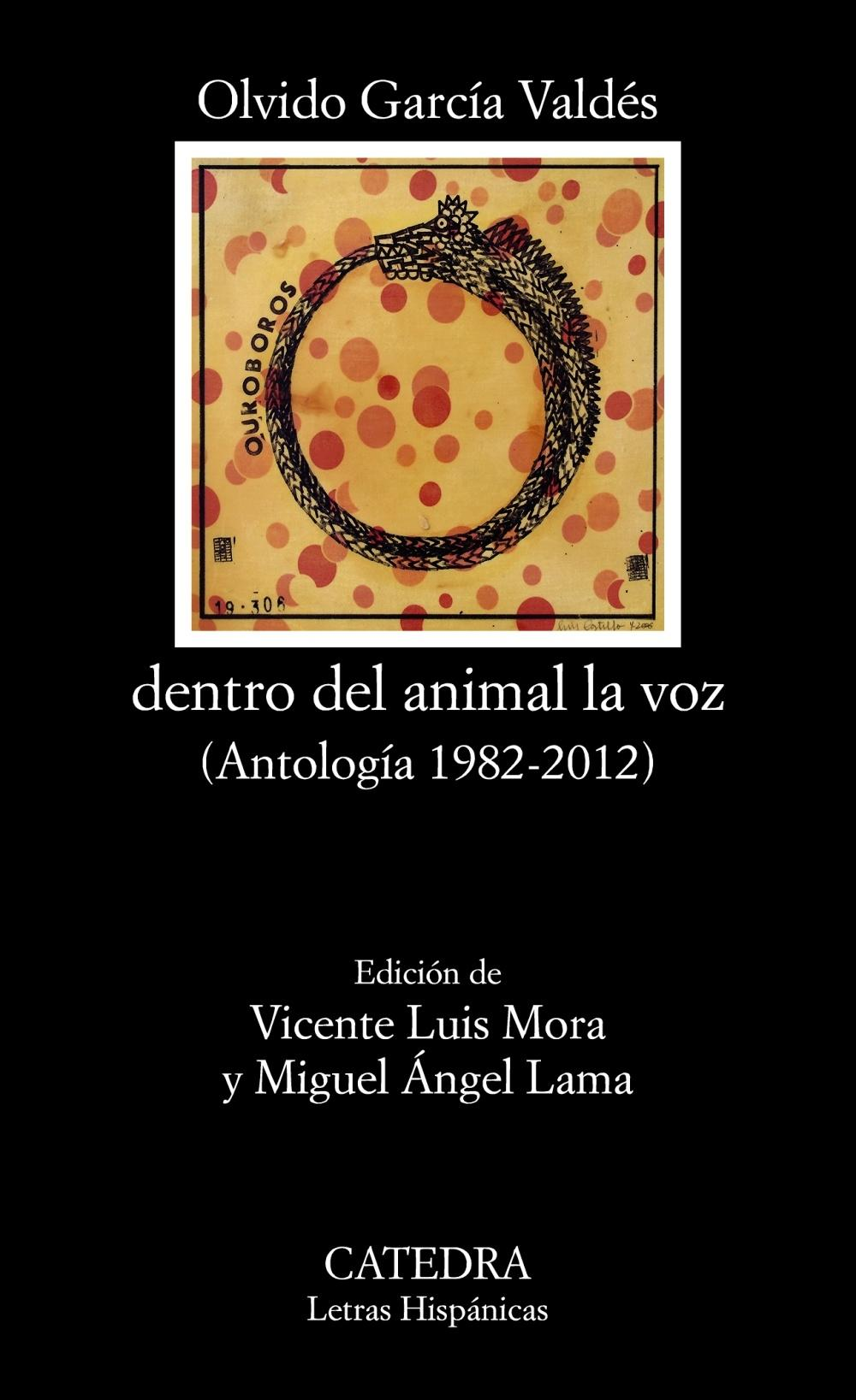 "dentro del animal la voz ""(Antología 1982-2012)"""