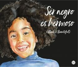 "Ser negro es hermoso ""(Black is Beautiful)"""